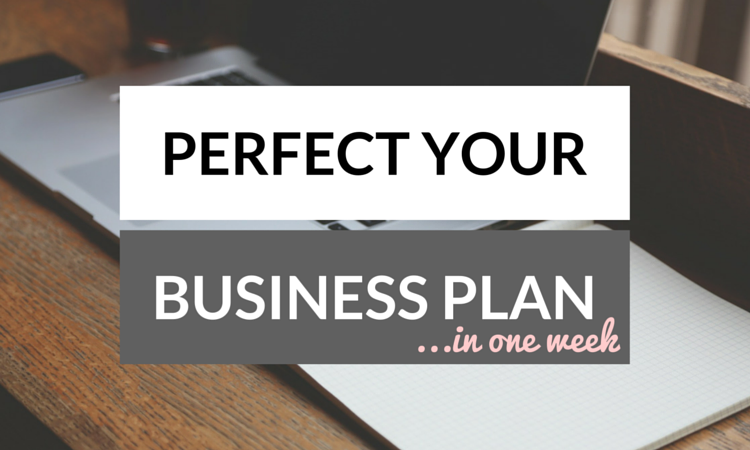 Perfect Your Business Plan in a Week